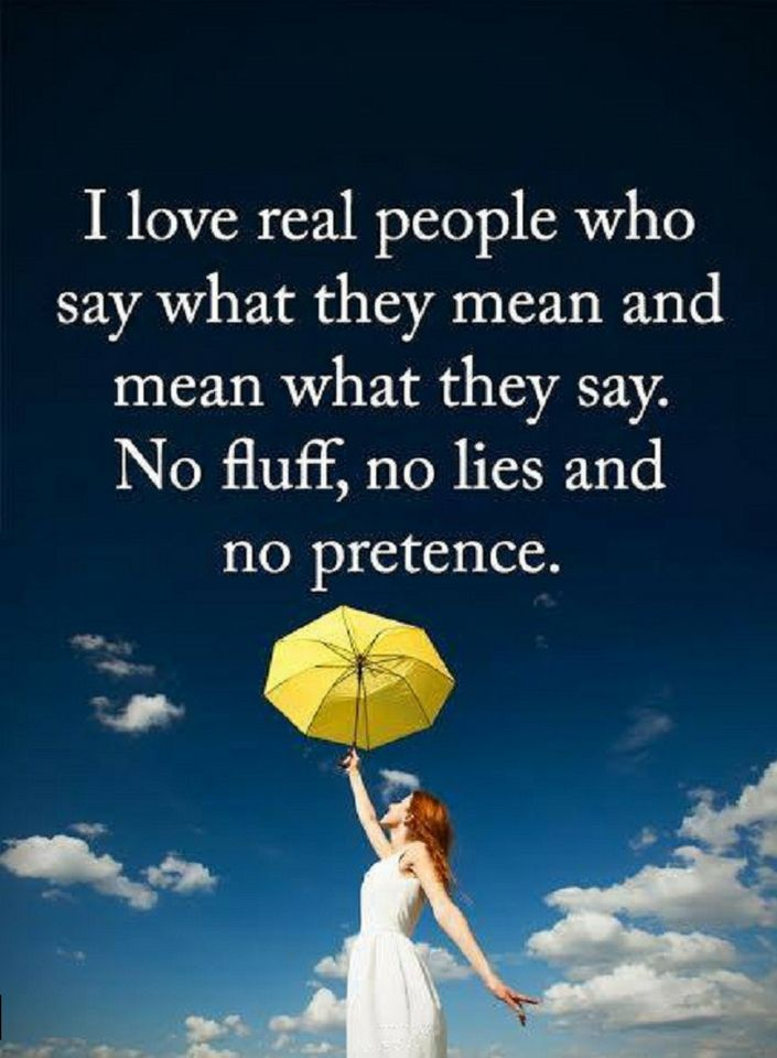 Quotes I Love Real People Who Say What They Mean And Mean What They