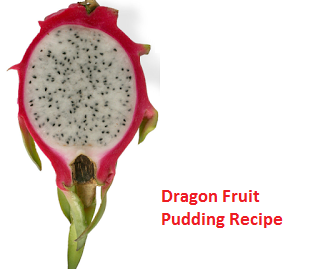 Dragon Fruit Pudding Recipe