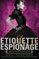 book cover of Etiquette & Espionage by Gail Carriger published by Little Brown