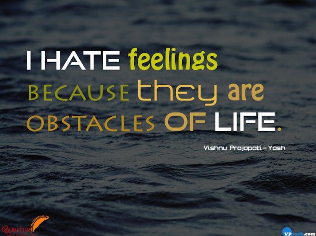 I hate feelings life quotes