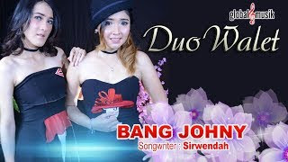 Lirik Lagu Duo Walet – Bang Johny