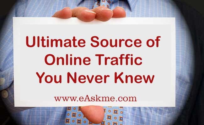 Ultimate Source of Online Traffic in 2018 You Never Knew: eAskme