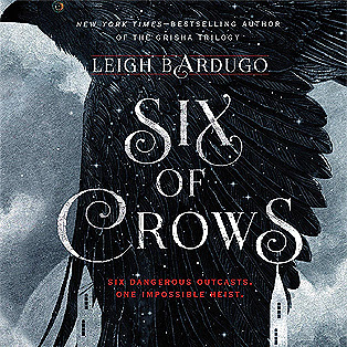 SIX OF CROWS (Six of Crows #1) - by Leigh Bardugo