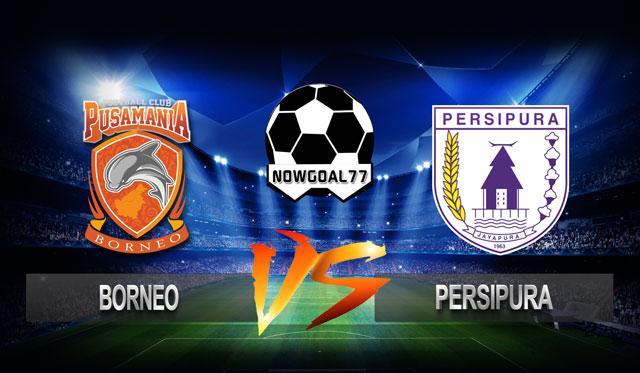 Prediksi Borneo VS Persipura 8 Oktober 2018 - Now Goal