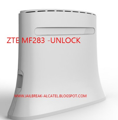 JAILBREAK UNLOCK ZTE MF283 Wireless Home Gateway AND USE ANY