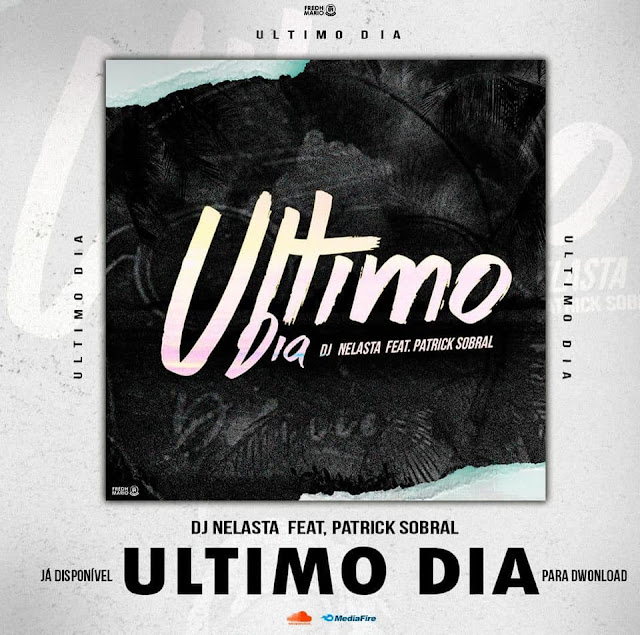 DJ Nelasta - Ultimo Dia (feat. Patrick Sobral)