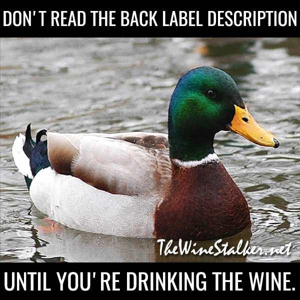 Don't read the back label description until you're drinking the wine