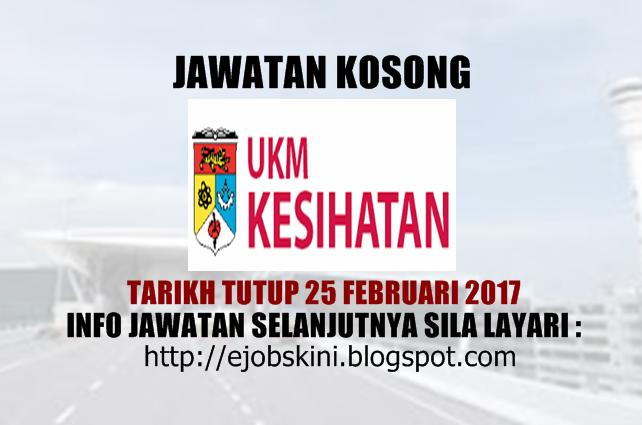 Jawatan Kosong UKM Kesihatan Sdn Bhd Februari 2017