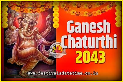 2043 Ganesh Chaturthi Pooja Date and Time, 2043 Ganesh Chaturthi Calendar
