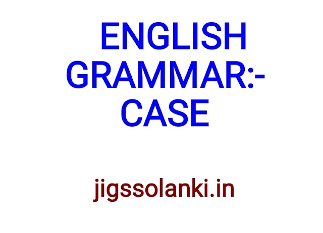 ENGLISH GRAMMAR:- CASE NOTE