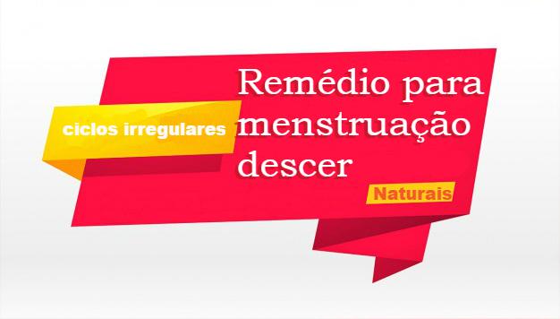 remédio para descer a menstruação atrasada