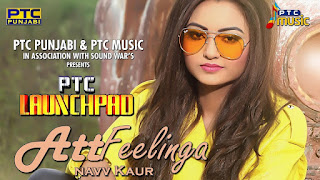 Att Feelinga – Navv Kaur Punjabi Video Download
