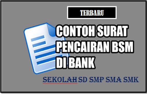 Contoh Surat Pencairan Dana BSM di Bank Untuk Sekolah SD SMP SMA SMK Terbaru