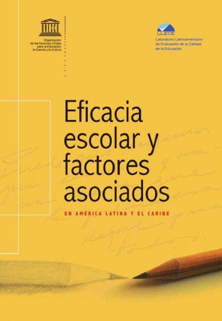 Eficacia escolar y factores asociados: En américa latina y el caribe