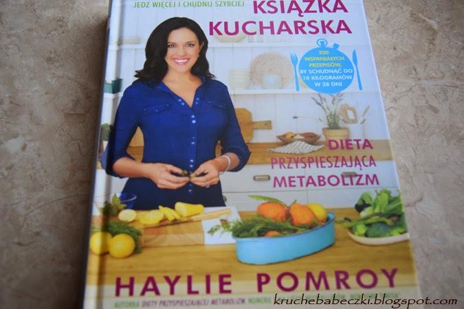 """""""Książka kucharska"""" Dieta przyśpieszająca metabolizm - Haylie Pomroy"""