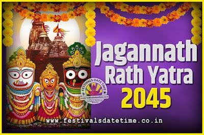 2045 Jagannath Rath Yatra Pooja Date and Time, 2045 Puri Ratha Yatra Calendar