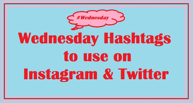 31 Wednesday Hashtags to Use on Instagram and Twitter | Social Media Marketing