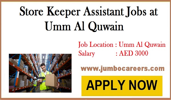 Latest store keeper assistant jobs in Umm Al Quwain with salary AED 3000