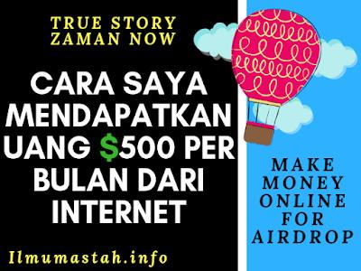 Cara Saya Mendapatkan Uang $500 per Bulan dari Internet (True Story)