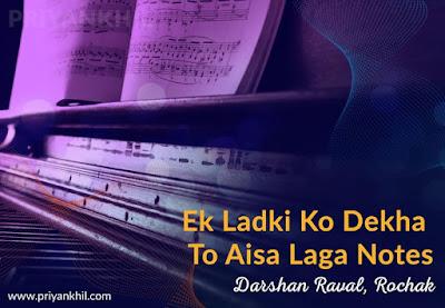 Ek Ladki Ko Dekha To Aisa Laga Notes