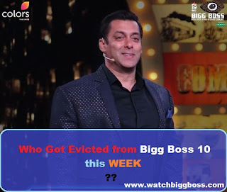 Bigg boss season 10 eviction today 2016