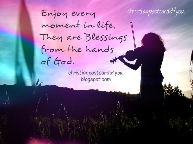 Enjoy Every Moment In Life Christian Cards For You