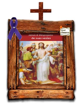 Caminho da Cruz - Jesus é despojado de suas vestes