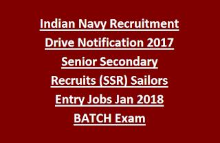 Indian Navy Recruitment Drive Notification 2017 Senior Secondary Recruits (SSR) Sailors Entry Jobs Jan 2018 BATCH Recruitment Exam