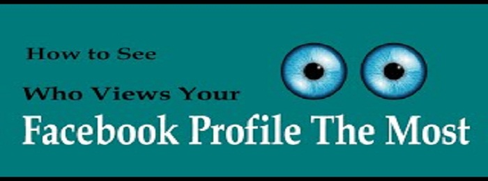 How to Check Who Viewed Your Facebook profile the Most