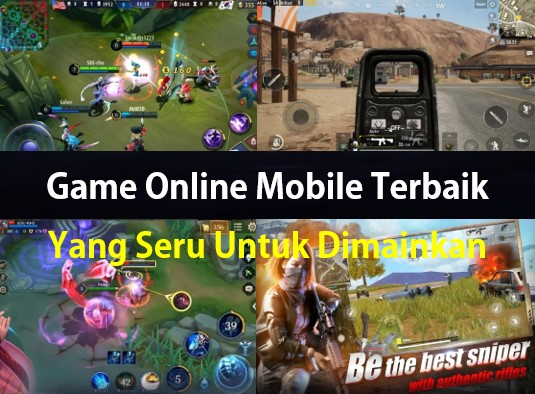 Game Online Mobile Terbaik Dan Terpopuler Yang Seru Untuk Dimainkan