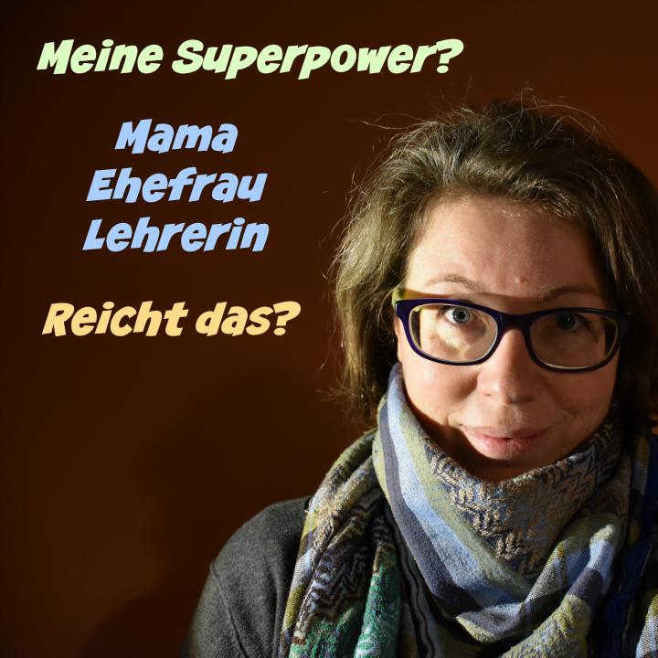 Superpower? Mama-ehefrau-Lehrerin