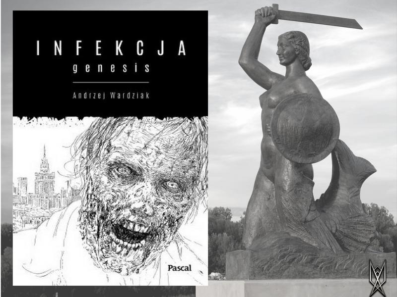 """Andrzej Wardziak, """"Infekcja: genesis."""" powieść, książka, literatura, recenzja, zombie, apokalipsa, Warszawa"""