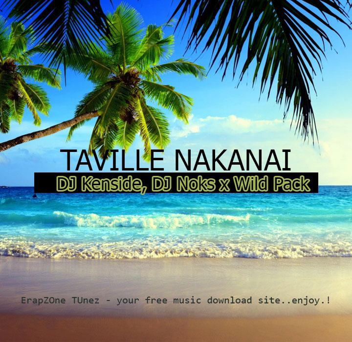 DJ NOKS_DJ KENSIDE x WILD PACK - TAVILLE NAKANAI | ЄRAPZONE TUNEZ