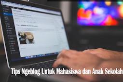 7 Tips Ngeblog Untuk Mahasiswa dan Anak Sekolah