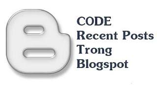 Code widget bài đăng mới recent posts cho blogspot