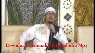 Download Ceramah Kh Jamaludin Mp3
