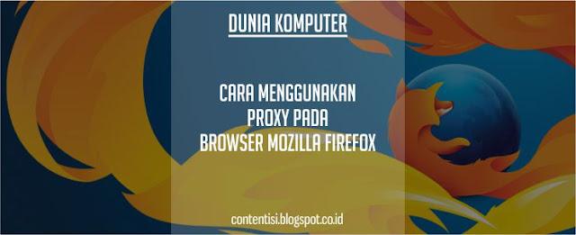 Cara Menggunakan Proxy Pada Browser Mozilla Firefox