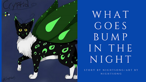 What Goes Bump In The Night - a Short Story by Nightsong