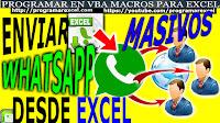 Enviar Whatsapp Masivos con Excel