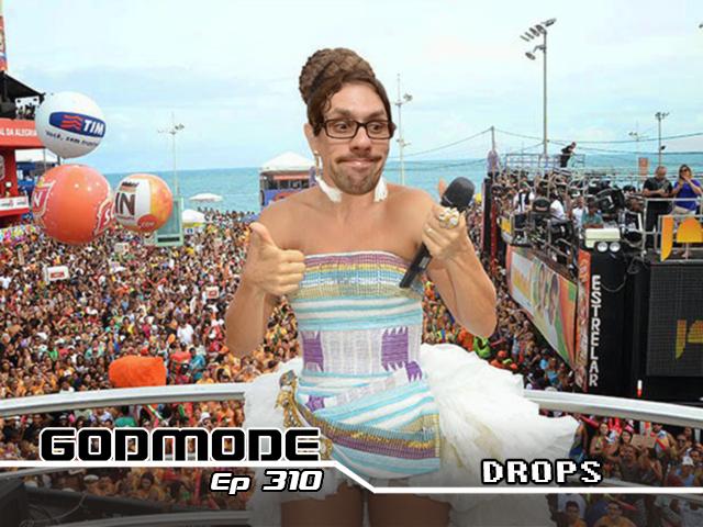 GODMODE 310 - DROPS