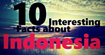 10 Amazing Facts About Indonesia | scary facts about indonesia