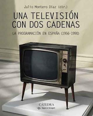 Una televisión con dos cadenas, un excelente libro para conocer los entresijos de la programación televisiva española