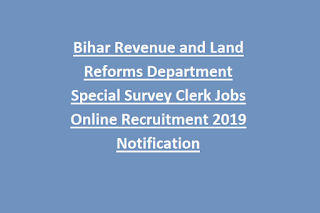 Bihar Revenue and Land Reforms Department Special Survey Clerk Jobs Online Recruitment 2019 Notification