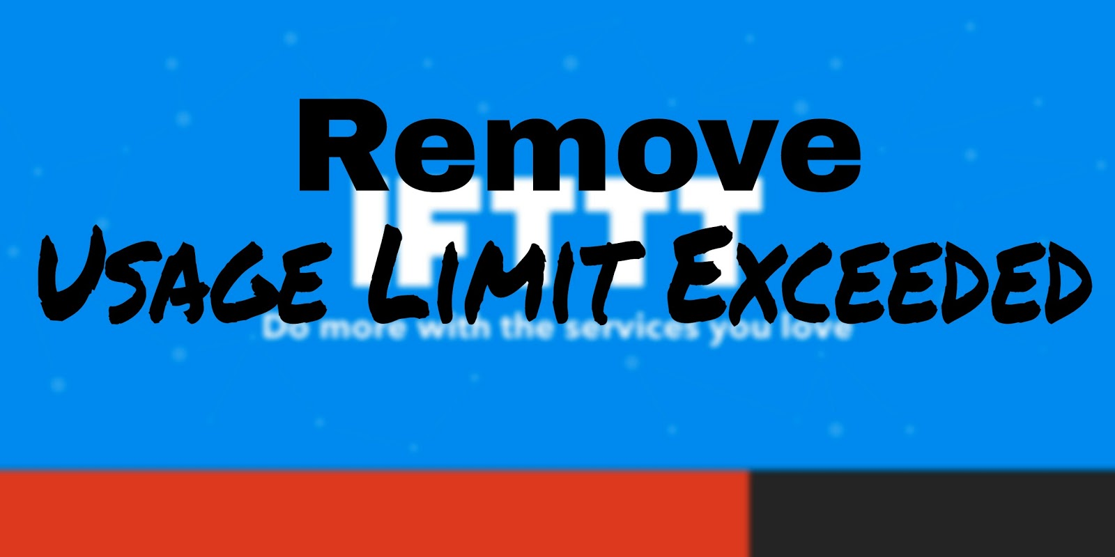 How to Remove Ifttt Error Usage limit exceeded | Usage limit