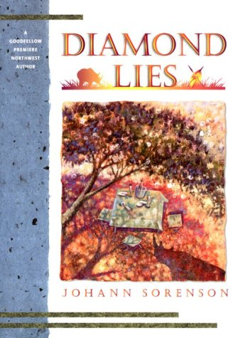 Diamond Lies by Johann Sorensen and Pamela R. Goodfellow