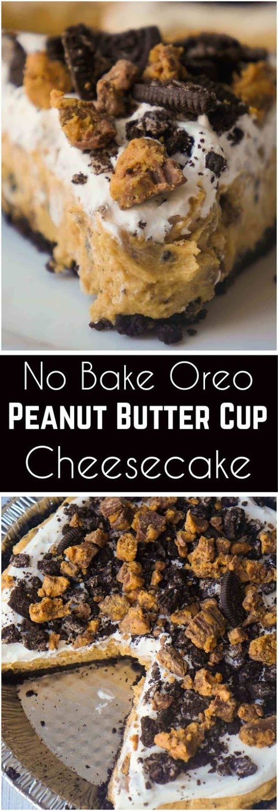 No Bake Oreo Peanut Butter Cup Cheesecake