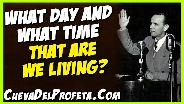 What day and what time that are we living - William Marrion Branham Quotes