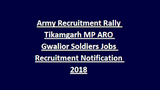 Army Recruitment Rally Tikamgarh MP ARO Gwalior Soldiers Jobs Recruitment Notification 2018