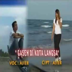 Download MP3 AJIER - Gaseh Di Kota Langsa