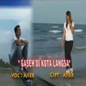 Download MP3 AJIER - Gaseh Di Kota Langsa